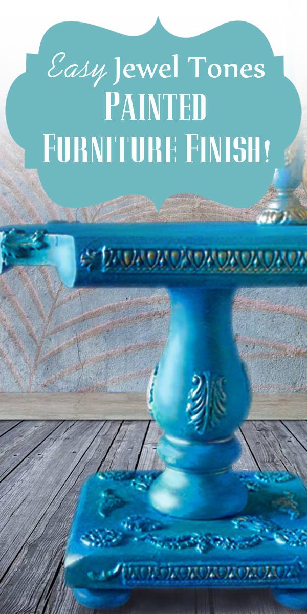 Jewel Tones Painted Furniture Finish